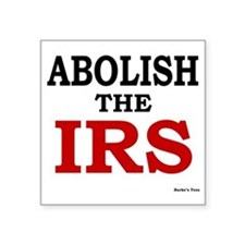 "Abolish the IRS Square Sticker 3"" x 3"""