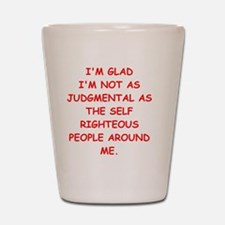 self righteous Shot Glass