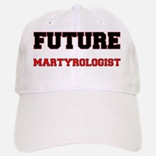 Future Martyrologist Baseball Baseball Cap