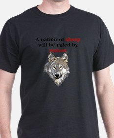 A nation of sheep will be ruled by wo T-Shirt