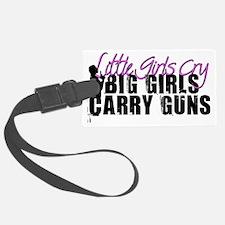 Big Girls Carry Guns Luggage Tag