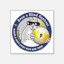 "9-Ball Blind Squirrel Square Sticker 3"" x 3"""