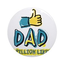 A billion Likes for Dad Round Ornament