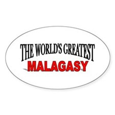 """The World's Greatest Malagasy"" Oval Decal"