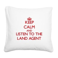 Keep Calm and Listen to the Land Agent Square Canv