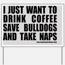 CoffeeBulldogsNaps Yard Sign