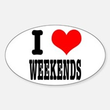 I Heart (Love) Weekends Oval Decal