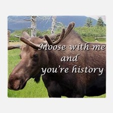 Moose with me and you're history: Al Throw Blanket