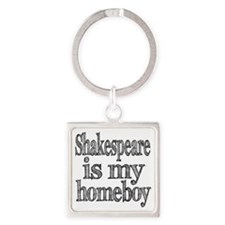 Shakespeare is my homeboy Square Keychain
