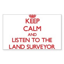 Keep Calm and Listen to the Land Surveyor Decal
