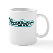 Retired Teacher - Every child was left  Mug