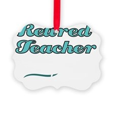 Retired Teacher - Every child was Ornament