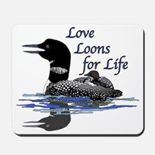 Love Loons for Life! Mousepad