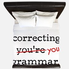 I'm silently correcting you're grammar. King Duvet