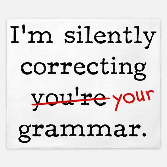 I'm silently correcting you're grammar. King Duvet