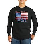 4th of July Happy Bday Long Sleeve Dark T-Shirt