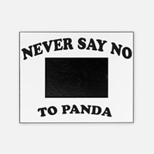 Never say no to panda Picture Frame