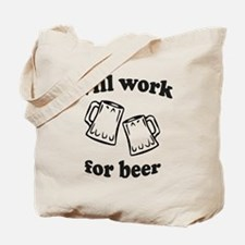 Will work for beer Tote Bag