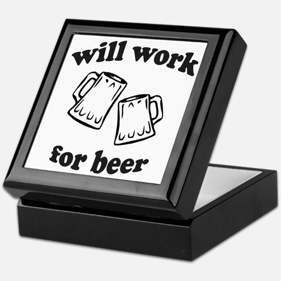 Will work for beer Keepsake Box