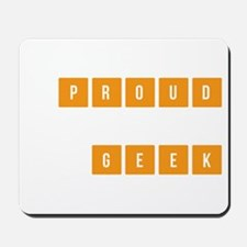 Proud to be a geek Mousepad