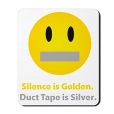 Silence is golden Mousepad