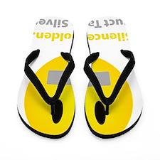 Silence is golden Flip Flops