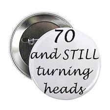 "70 still turning heads 3 2.25"" Button"