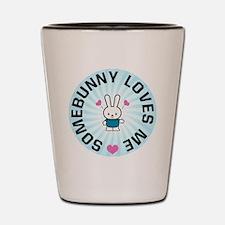 Somebunny Loves Me Shot Glass