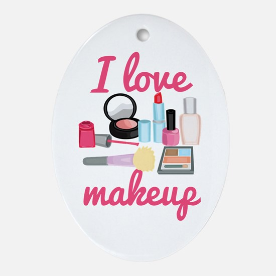 I love makeup Ornament (Oval)