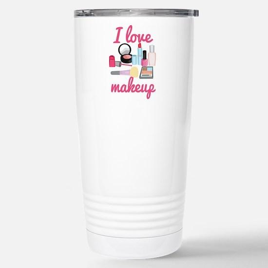 I love makeup Stainless Steel Travel Mug