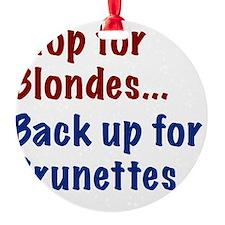 Stop for Blondes... Back up for Bru Ornament