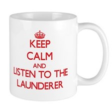Keep Calm and Listen to the Launderer Mugs