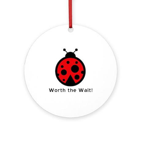 Worth the Wait Ladybug Ornament (Round)