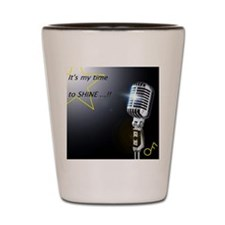 It's my time to shine Shot Glass