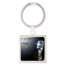 It's my time to shine Square Keychain