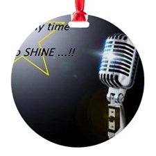 It's my time to shine Ornament