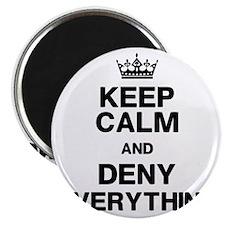 Keep Calm Deny Everything Magnet
