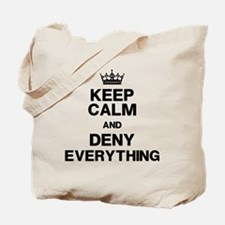 Keep Calm Deny Everything Tote Bag