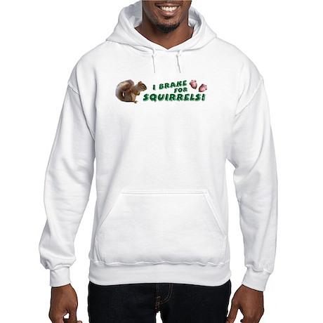 I Break for Squirrels Hooded Sweatshirt