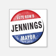 "Re-Elect Mayor Jennings Square Sticker 3"" x 3"""