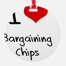 I Love Bargaining Chips Ornament