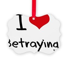 I Love Betraying Ornament