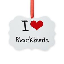 I Love Blackbirds Ornament