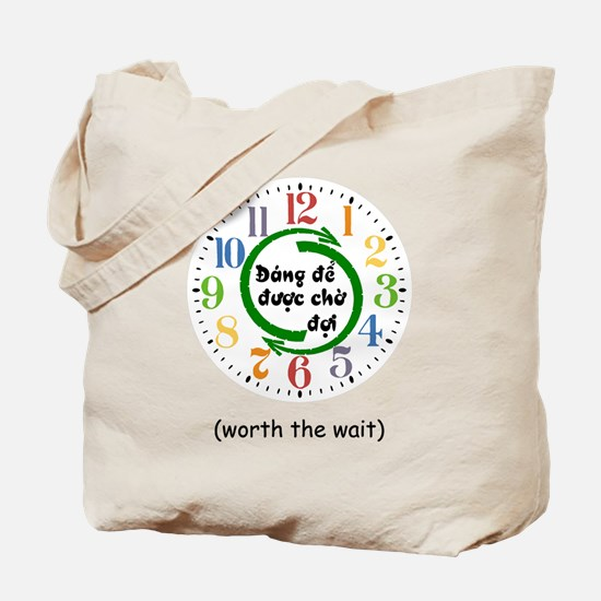 Worth the Wait (Vietnamese) Tote Bag