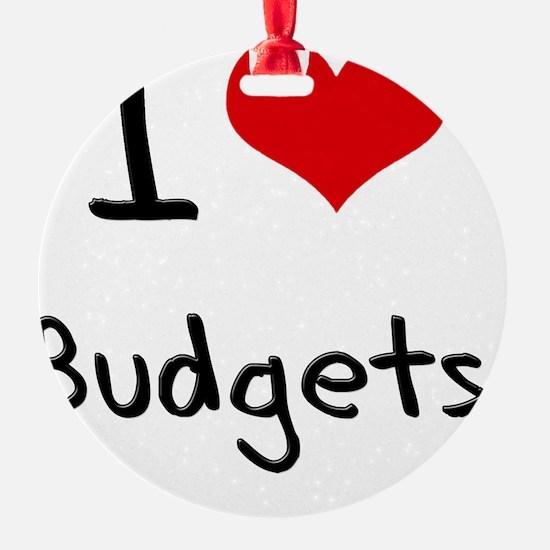 I Love Budgets Ornament