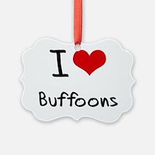 I Love Buffoons Ornament