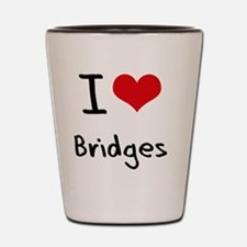 I Love Bridges Shot Glass