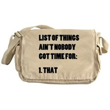 List of Things Aint Nobody Got Time  Messenger Bag
