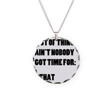 List of Things Aint Nobody G Necklace