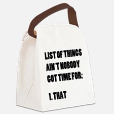 List of Things Aint Nobody Got Ti Canvas Lunch Bag